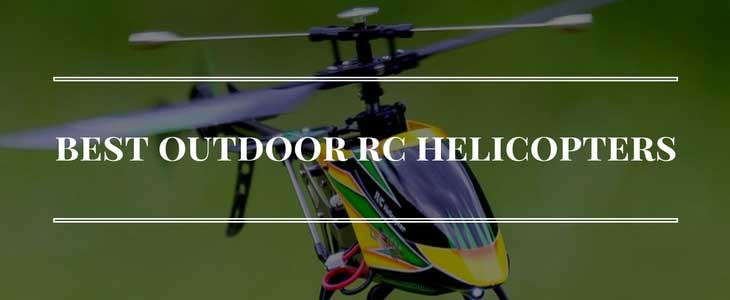 best outdoor rc helicopters